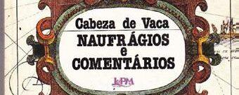 Naufrágios e Comentários, de Álvar Núñez Cabeza de Vaca